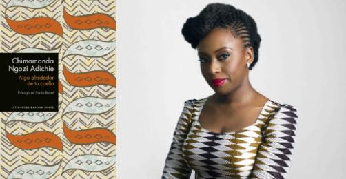 Algo alrededor de tu cuello, Chimamanda Ngozi Adichie (Literatura Random House, 2017)