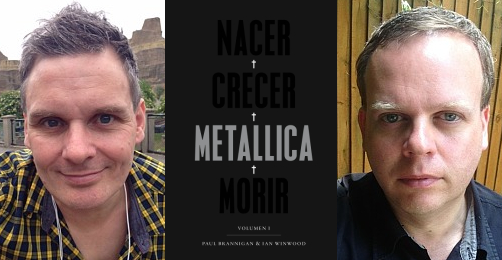 Nacer † Crecer † Metallica † Morir (vol. I), Paul Brannigan & Ian Winwood (Malpaso, 2018)