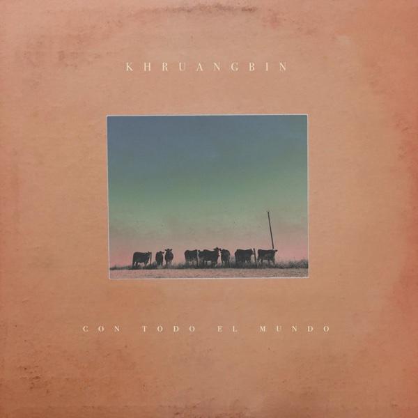"Khruangbin, ""Con todo el mundo"" (Dead Oceans 2018)"