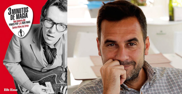 3 minutos de magia. Una historia del power pop y la new wave, Carlos Pérez de Ziriza (Efe Eme, 2018)
