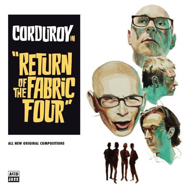 "Corduroy, ""Return of the Fabric Four"" (Acid Jazz 2018)"