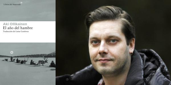 El año del hambre, Aki Ollikainen (Libros del Asteroide, 2018)