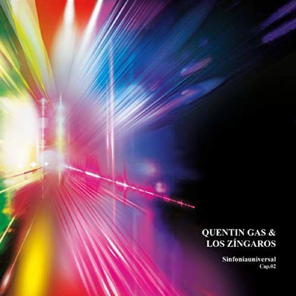 """Quentin Gas & Los Zíngaros, """"Sinfonía Universal Cap. 02"""" (Everlasting 2018)"""