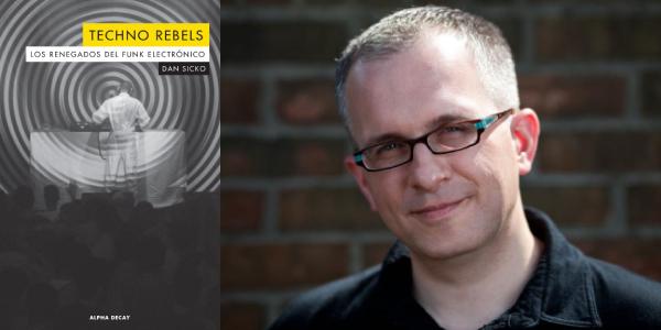 Techno rebels, Dan Sicko (Alpha Decay, 2019)