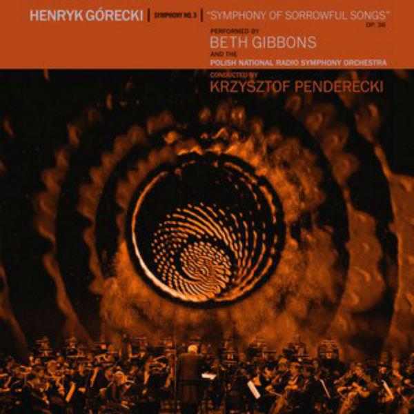 "Beth Gibbons, Krysztof Penderecki, Polish National Radio Symphony Orchestra, ""Henryk Górecki, Symphony Nº3, Symphony of Sorrowful Souls"" (Domino 2019)"