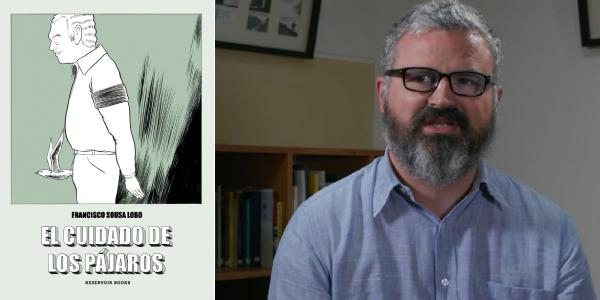 El cuidado de los pájaros, Francisco Sousa Lobo (Reservoir Books, 2019)