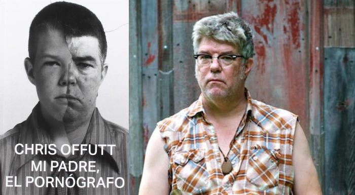 Mi padre, el pornógrafo, Chris Offutt (Malas Tierras, 2019)