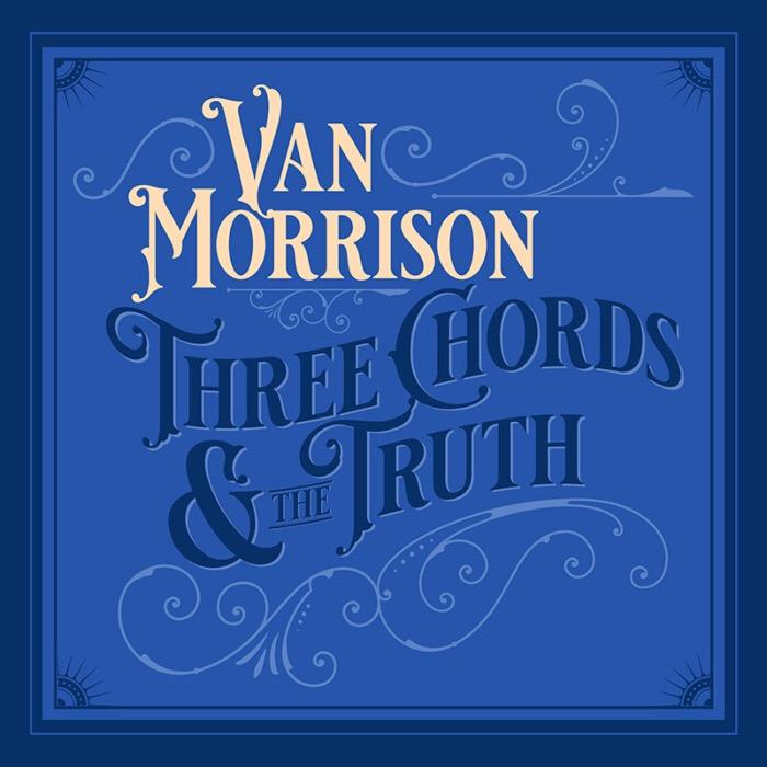 "Van Morrison, ""Three Chords & The Truth"" (Caroline, 2019)"