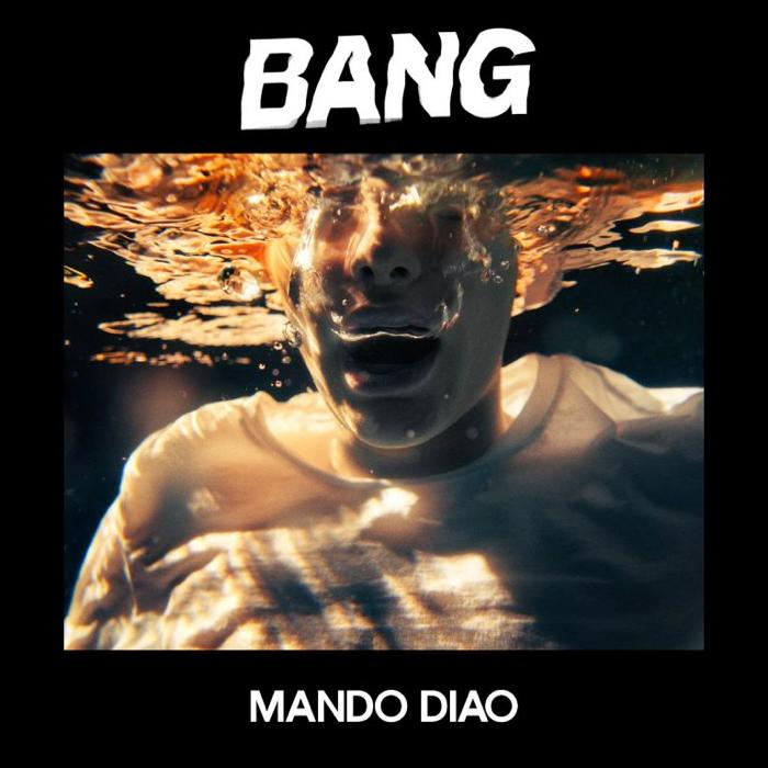 """Mando Diao """"Bang"""" (Playground Music 2019)"""