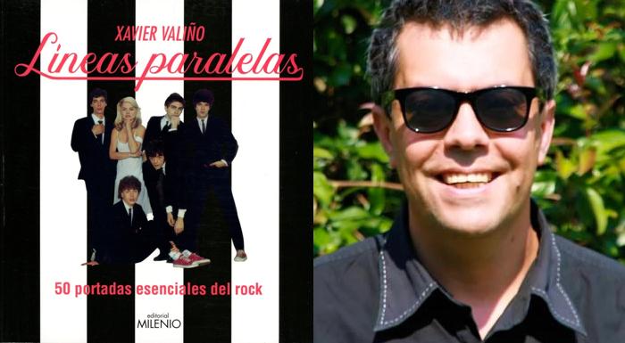 Líneas Paralelas. 50 portadas esenciales del Rock, Xavier Valiño (Editorial Milenio 2020)