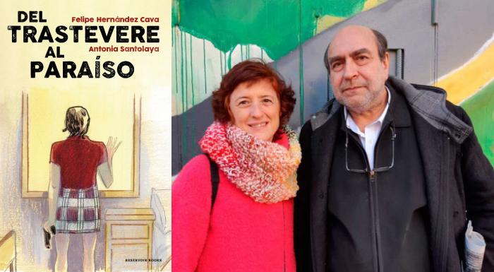 Del Trastevere al paraíso (Felipe Hernández Cava y Antonia Santolaya, Reservoir Books, 2020)