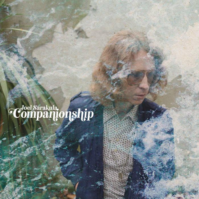"Joel Sarakula, ""Companionship"" (Légère Recordings, 2020)"