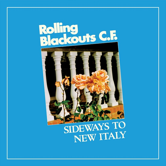 "Rolling Blackouts Coastal Fever, ""Sideways To New Italy"" (Sub Pop, 2020)"