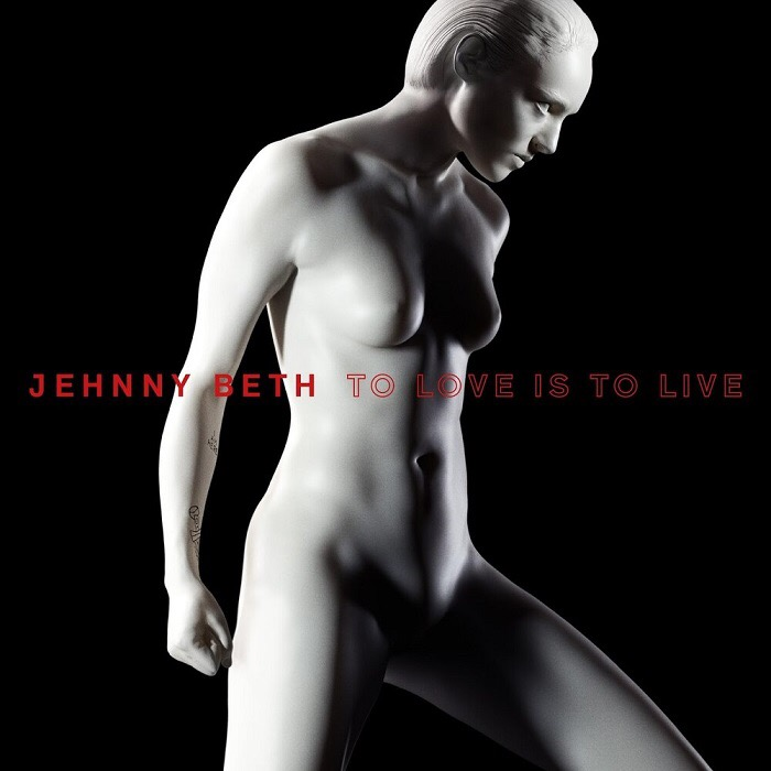 Jehnny Beth, 'To Love Is To Live' (Caroline/Music As Usual, 2020)