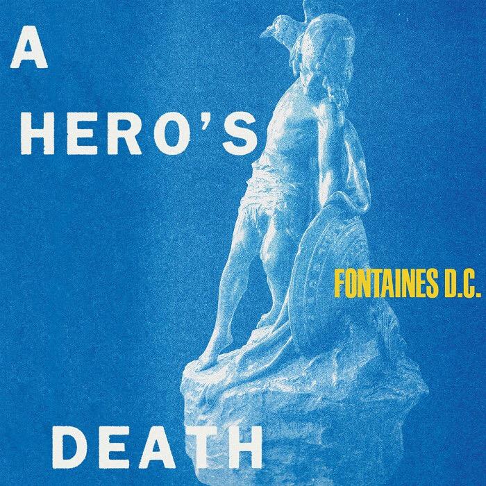 Fontaines D.C., 'A Hero's Death' (PIAS, 2020)