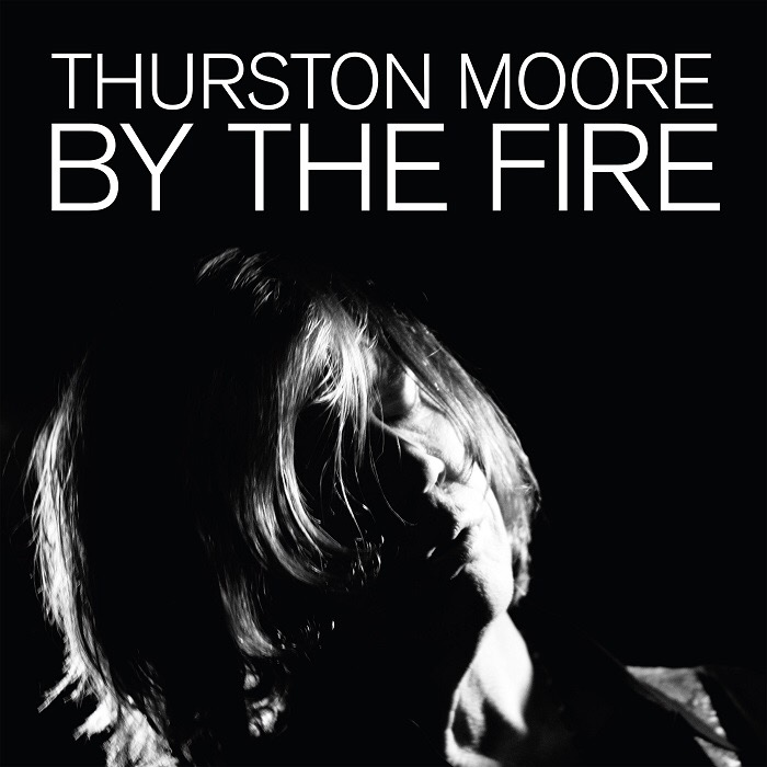 Thurston Moore, 'By The Fire' (Daydream Library, 2020)