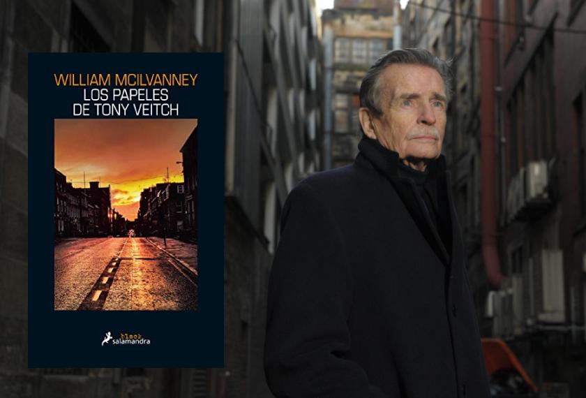 Los papeles de Tony Veitch, William McIlvanney (Salamandra, 2021)