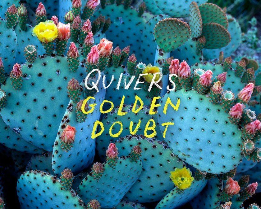 Quivers, 'Golden Doubt' (Bobo Integral, 2021)