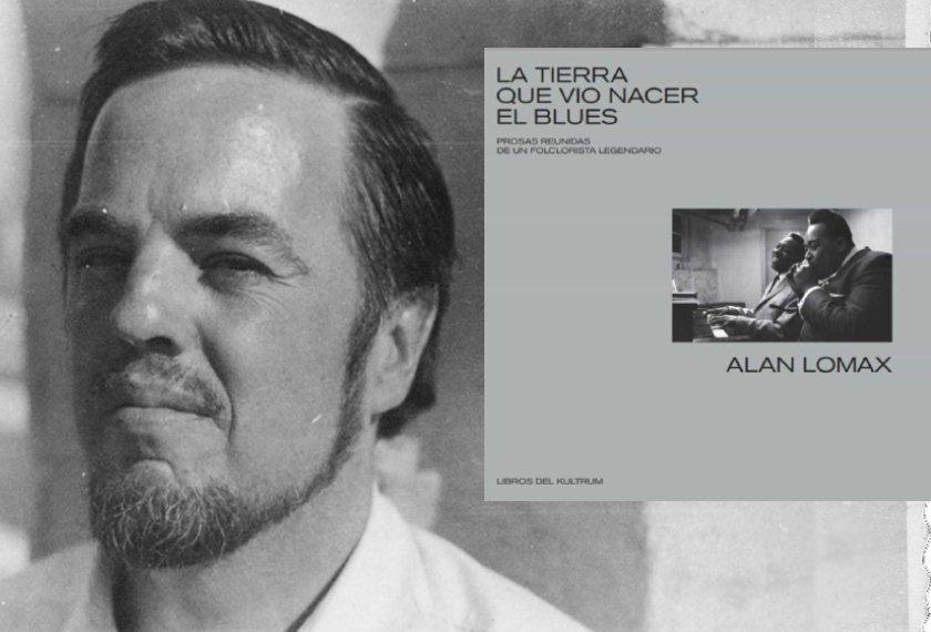 La tierra que vio nacer el blues, Alan Lomax (Libros del Kultrum, 2021)