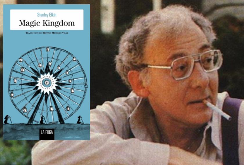 Magic Kingdom, Stanley Elkin (La Fuga, 2021)